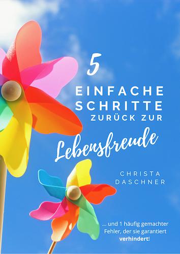 Ebook - 5 einfache Schritte zurück zur Lebensfreude - Christa Daschner