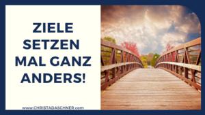 Christa Daschner - Ziele setzen
